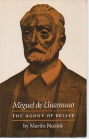 Miguel De Unamuno: The Agony Of Belief