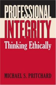 Professional Integrity: Thinking Ethically