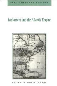 Parliament And Atlantic (parliamentary History) (v. 14)