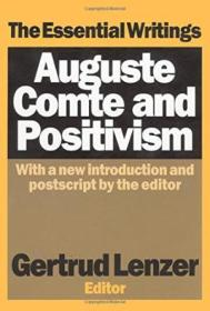 Auguste Comte And Positivism: The Essential Writings (history Of Ideas Series)