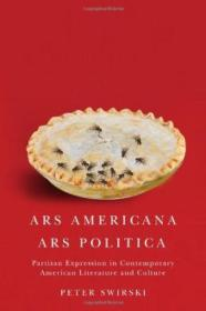 Ars Americana  Ars Politica: Partisan Expression In Contemporary American Literature And Culture