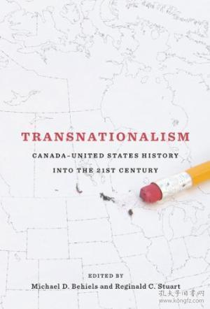 Transnationalism: Canada-united States History Into The Twenty-first Century