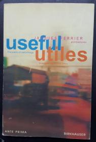 英文原版:Useful - Utiles. Jacques Ferrier architect: The Poetry of Useful Things by Alexander Tzonis and Jacques Ferrier