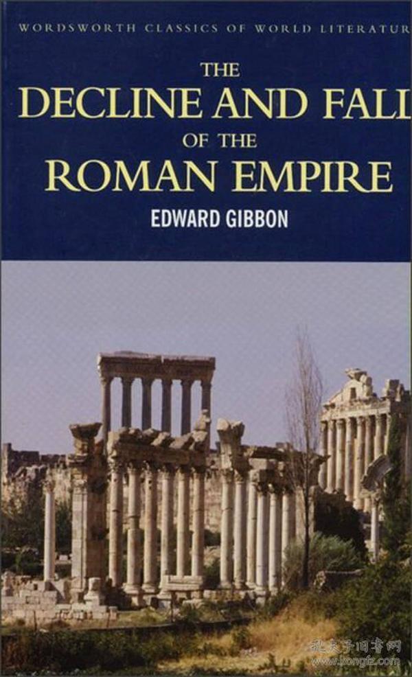 The Decline and Fall of the Roman Empire (Wordsworth Classics of World Literature) 罗马帝国衰亡史