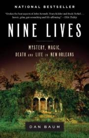Nine Lives  Mystery, Magic, Death, and Life in N