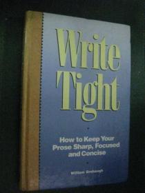 英文原版 Write Tight: How To Keep Your Prose Sharp Focused And Concise  (精装)