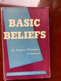 BASIC BELIEFS     The Riligious Philosophies of Mankind
