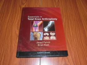 Essentials in Total  Kneee  Arthroplasty(大16开精装)