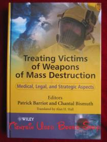 Treating Victims of Weapons of Mass Destruction: Medical, Legal and Strategic Aspects(英语原版 精装本)治疗大规模杀伤性武器的受害者:医疗、法律和战略方面