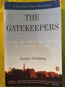 The Gatekeepers : Inside the Admissions Process of a Premier College