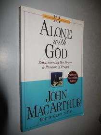 Alone with God: Rediscovering the Power and Passion of Prayer (John Macarthur Study) 英文原版
