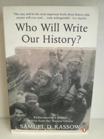 二战华沙犹太区 Warsaw Ghetto 档案  Who Will Write Our History ? Rediscovering a Hidden Archive from the Warsaw Ghetto  by Samuel. D Kassow ( 犹太人研究) 英文原版书