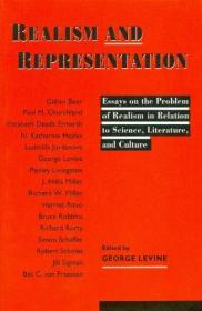 现实主义与表征:与科学,文学,文化相关的现实主义问题 Realism and Representation: Essays on the Problem of Realism in Relation to Science, Literature and Culture