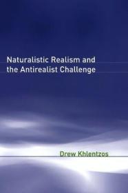 自然主义现实主义与反传统主义挑战  Naturalistic Realism and the Antirealist Challenge