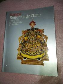 大开本厚册 Kangxi Empereur de Chine 1662-1722 La cité interdite à VersaiIIes