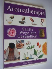 Aromatherapie:Sanfte wege zur Gesundheit  德文原版《植物香精》 12开全铜版纸 图文彩印,