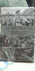 The Gurkhas: Inside Story of the Worlds Most Feared Soldiers 廓尔喀部队:世界上最可怕的士兵的内幕 (精装本 英文原版)