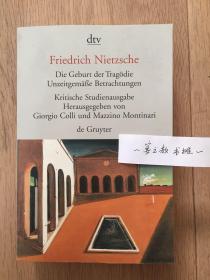 悲剧的诞生+不合时宜的沉思 Die Geburt der Tragödie; Unzeitgemaeße Betrachtungen  KSA 尼采著作集1