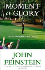 Moment of Glory: The Year Underdogs Ruled Golf 高尔夫球经典著作(外文原版 精装本)
