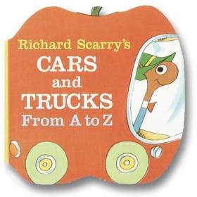 Richard Scarry's Cars and Trucks: From A ToZ 斯凯瑞:汽车与货车 英文原版