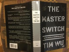 The Master Switch: The Rise and Fall of Information Empires总开关:信息帝国的兴衰,精装毛边,签名本?