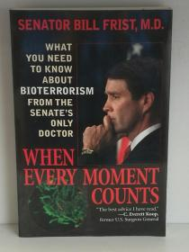 When Every Moment Counts:What You Need to Know About Bioterrorism from the Senates Only Doctor by William H. Frist, M.D. ( 医疗 ) 英文原版书