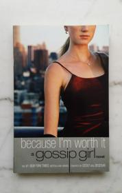 Because Im worth it a Gossip Girl novel