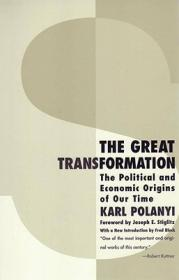 The Great Transformation:The Political and Economic Origins of Our Time