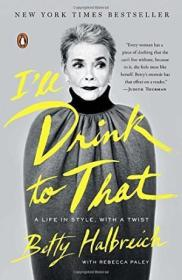 Ill Drink To That: A Life In Style  With A Twist
