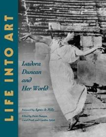Life Into Art: Isadora Duncan And Her World