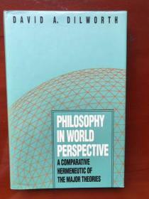 PHILOSOPHY IN WORLD PERSPECTIVE: A COMPARATIVE  HERMENETIC OF THE MAJOR THEORIES