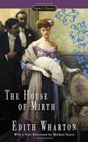 The House Of Mirth (signet Classics)