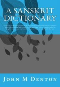 A Sanskrit Dictionary: A Concise Sanskrit Dictionary Of Words From Principal Traditional Scriptures