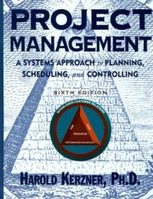 Project Management: A Systems Approach To Planning  Scheduling  And Controlling  6th Edition