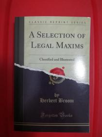 A Selection of  Legal Maxims, Classified and Illustrated (法律格言选集:分类解说)