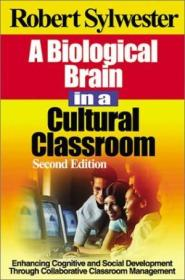 A Biological Brain In A Cultural Classroom: Enhancing Cognitive And Social Development Through Colla