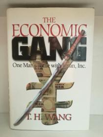 The Economic Gang:One Mans Battle With Japan, Inc by T. H. Wang(日本)英文原版书