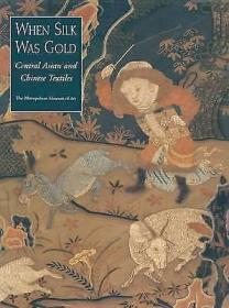 【包��S】When Silk Was Gold Central Asian and Chinese Textiles,《�z如金�r》,1997年美东西���~�s大都��博物�^出版,平�b本,珍��F��g�⒖假Y料!