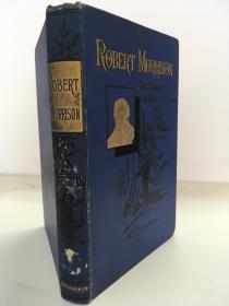 马礼逊—在华传教士的先驱 Robert Morrison the Pioneer of Chinese Missions 精装
