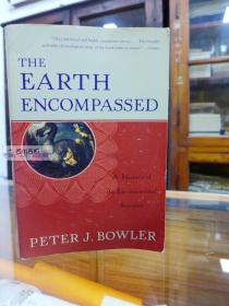 The Earth Encompassed: A History of the Environmental Sciences (The Norton History of Science