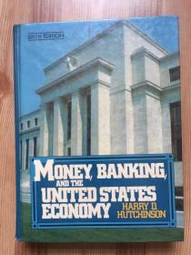 MONEY,BANKING AND THE UNITED STATES ECONOMY