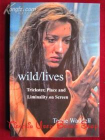 Wild/lives: Trickster, Place and Liminality on Screen(英语原版 平装本)野生/生命:屏幕上的骗子、场所和阈限