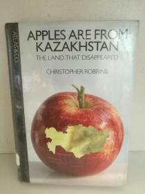 Christopher Robbins:Apples Are from Kazakhstan The Land that Disappeared (哈萨克斯坦) 英文版