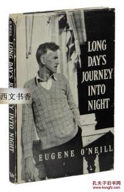 美国著名剧作家,尤金·奥尼尔作品,1956年纽约出版《进入黑夜的漫长旅程 》精装24开.