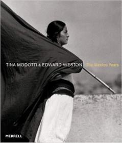 Tina Modotti & Edward Weston: The Mexico Years