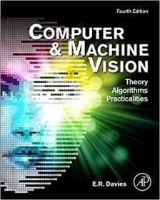 Computer and Machine Vision, Fourth Edition: Theory, Algorithms, Practicalities 计算机与机器视觉:理论、算法与实践