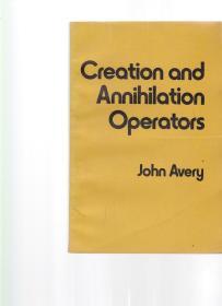 英文版 产生算符和湮没算符 CREATION AND ANNIHILATION OPERATORS  【封底破损  书侧有黄斑】