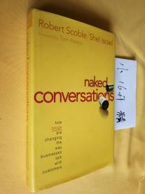 英文原版 精装 Naked Conversations: How Blogs are Changing the Way Businesses Talk with Customers by Robert Scoble and Shel Israel