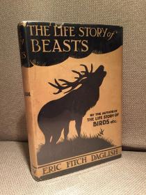The Life Story of Beasts(埃里克·达格利什《走兽故事》,名画家自配插图,布面精装难得带护封,1931年美国初版)