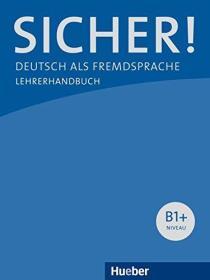 德国原版 德文 德语教材 Sicher! B1+: Deutsch als Fremdsprache Lehrerhandbuch 教师参考 教师用书